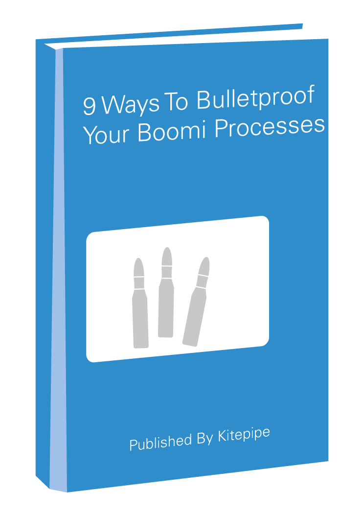 9 Ways To Bulletproof Your Boomi Processes
